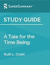 Study Guide: A Tale for the Time Being by Ruth L. Ozeki (SuperSummary)