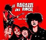 Le ragazze del rock. 40 anni di rock femminile in Italia