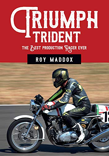 Maddox, R: Triumph Trident: The Best Production Racer Ever