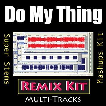 Do My Thing (Remix Kit)