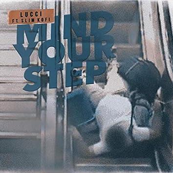 Mind Your Step (feat. Slim Kofi)