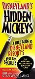 Disneyland s Hidden Mickeys: A Field Guide to Disneyland Resort s Best Kept Secrets