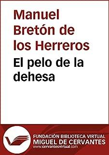 El pelo de la dehesa (Biblioteca Virtual Miguel de Cervantes) (Spanish Edition)