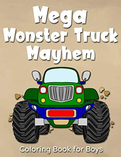 Mega Monster Truck Mayhem: Coloring Book for Boys