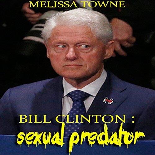 Bill Clinton: Sexual Predator audiobook cover art