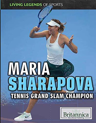 Maria Sharapova: Tennis Grand Slam Champion (Living Legends of Sports)