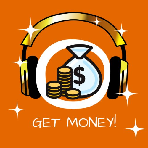 Get Money! Become a Money Magnet by Hypnosis audiobook cover art