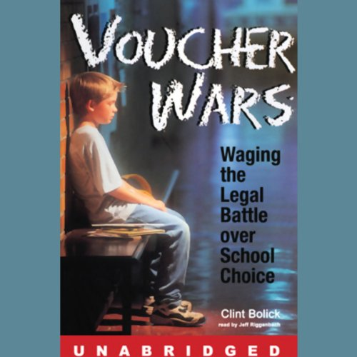 Voucher Wars     Waging the Legal Battle Over School Choice              By:                                                                                                                                 Clint Bolick                               Narrated by:                                                                                                                                 Jeff Riggenbach                      Length: 9 hrs and 29 mins     19 ratings     Overall 3.9