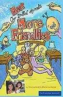 Meet More Friendlies (The Friendlies)