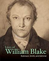 Lives of William Blake (Lives of the Artists)