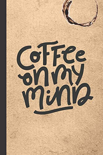 Coffee On My Mind: Rustic Caffeine | But First Coffee | Nurses | Cup of Joe | I love Coffee | Gift Under 10 | Cold Drip | Cafe Work Space | Barista | Coffee Beans | Aficionados | Flat White