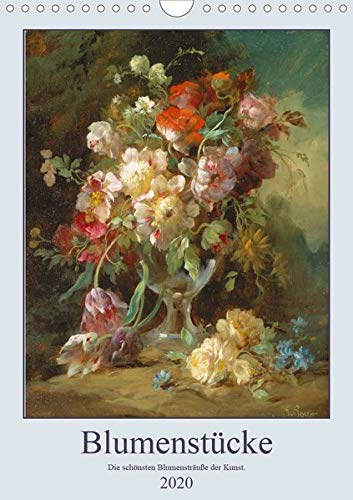 Blumenstücke 2020 (Wandkalender 2020 DIN A4 hoch): Die schönsten Blumensträuße der Kunst. (Monatskalender, 14 Seiten ) (CALVENDO Kunst)