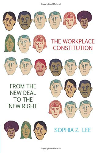 Compare Textbook Prices for The Workplace Constitution from the New Deal to the New Right Studies in Legal History  ISBN 9781107613218 by Lee, Sophia Z.