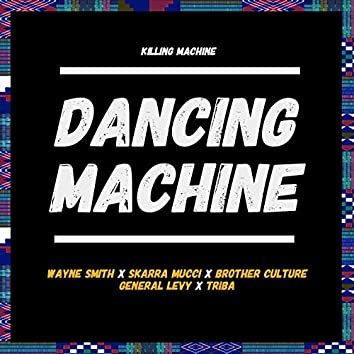 Dancing Machine / Killing Machine (feat. Triba)