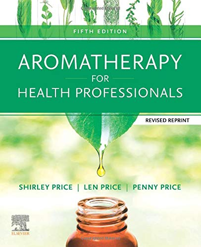 Compare Textbook Prices for Aromatherapy for Health Professionals Revised Reprint 5 Edition ISBN 9780702084027 by Price Cert Ed  FISPA  MIFA  FIAM, Shirley,Price Cert Ed MIT(Trichology)  FISPA  FIAM, Len,Price, Penny