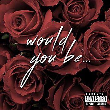 Would You Be (feat. Audubon & Jan Branicki DreamLife)