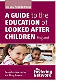 A guide to the education of looked after children (England) (English Edition)...