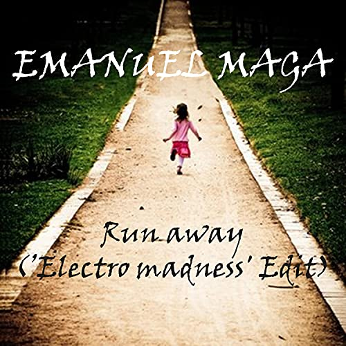 Run Away (Emanuel Maga 'Electro Madness' Edit)