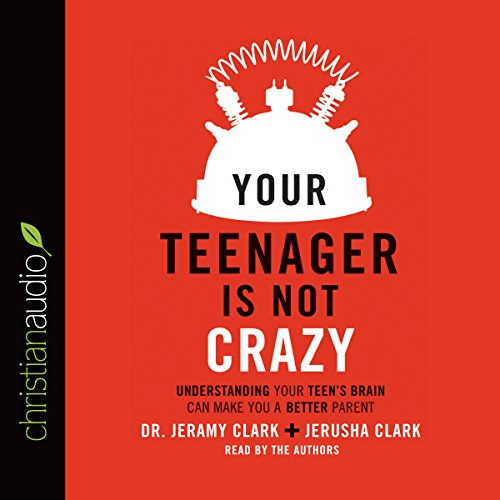 Your Teenager Is Not Crazy audiobook cover art