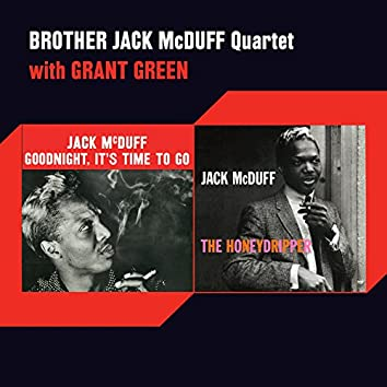 Goodnight, It's Time to Go + the Honeydripper (feat. Grant Green) [Bonus Track Version]