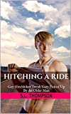 Hitching a Ride: Gay Hitchhiker Twink Gets Picked Up By An Older Man