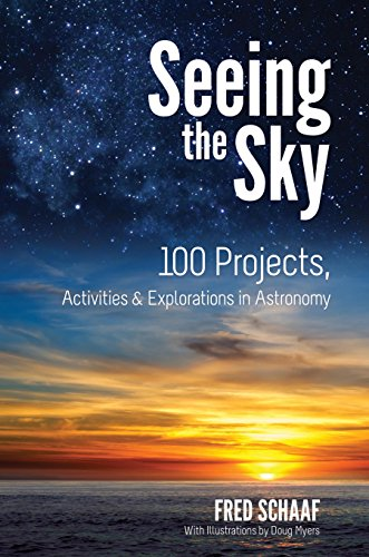 Seeing the Sky: 100 Projects, Activities & Explorations in Astronomy (Dover Children's Science Books) (English Edition)