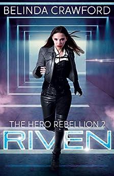 Riven (The Hero Rebellion Book 2) by [Belinda Crawford]