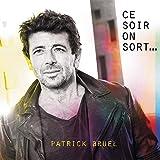 Ce soir on sort… von Patrick Bruel