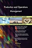 Production and Operations Management All-Inclusive Self-Assessment - More than 700 Success Criteria, Instant Visual Insights, Comprehensive Spreadsheet Dashboard, Auto-Prioritized for Quick Results