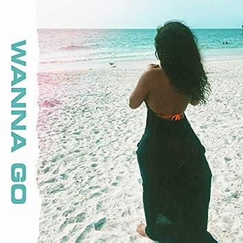 Wanna Go