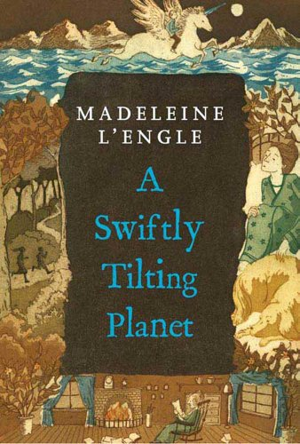 A Swiftly Tilting Planet (A Wrinkle in Time Book 3)
