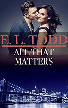 All That Matters (Forever and Ever #46) by [E. L. Todd]