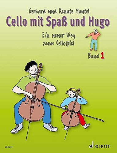 Cello mit Spaß und Hugo: Ein neuer Weg zum Cellospiel, Band 1