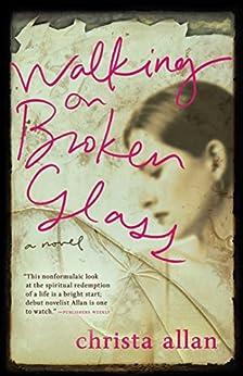 Walking on Broken Glass by [Christa Allan]