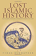 Lost Islamic History by Firas Alkhateeb (2014-06-27)