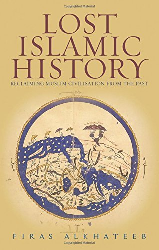 Lost Islamic History by Firas Alkhateeb (2014-06-27)