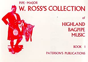 ROSS COLLECTION OF HIGHLAND  BAGPIPE MUSIC                BOOK 1
