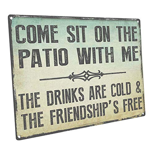 Come Sit on the Patio With Me Metal Sign