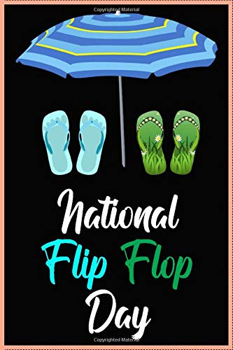 A perfect notebook/ journal to celebrate National Flip Flop Day: Flip Flop/Notebook/journal /120 lined pages/(6 x 9) inches in size /soft cover matte finish