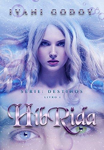 Híbrida, série Destinos livro 1