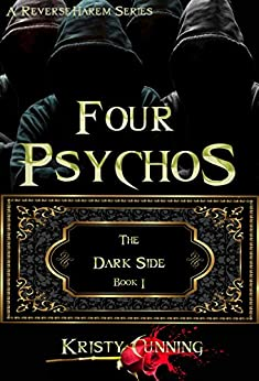 Four Psychos (The Dark Side Book 1) by [Kristy Cunning]