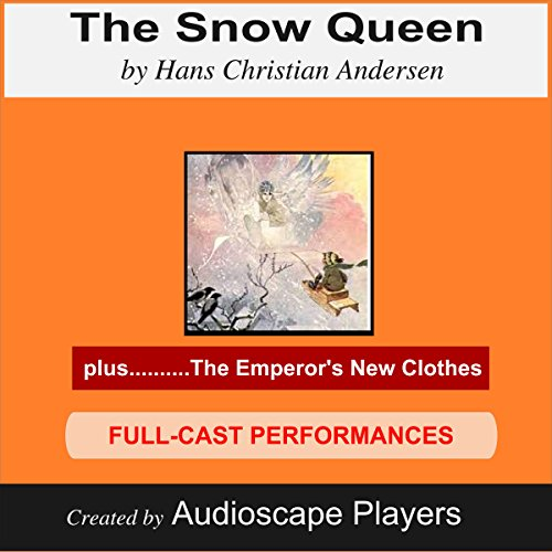 The Snow Queen (with The Emperor's New Clothes)                   By:                                                                                                                                 Hans Christian Andersen                               Narrated by:                                                                                                                                 Audioscape Players                      Length: 58 mins     Not rated yet     Overall 0.0