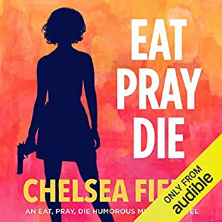Eat, Pray, Die                   By:                                                                                                                                 Chelsea Field                               Narrated by:                                                                                                                                 Saskia Maarleveld                      Length: 7 hrs and 33 mins     2 ratings     Overall 5.0