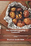 The Ultimate Camping Cookbook: 101 Easy Recipes For Your Backcountry Adventures and Car Camping