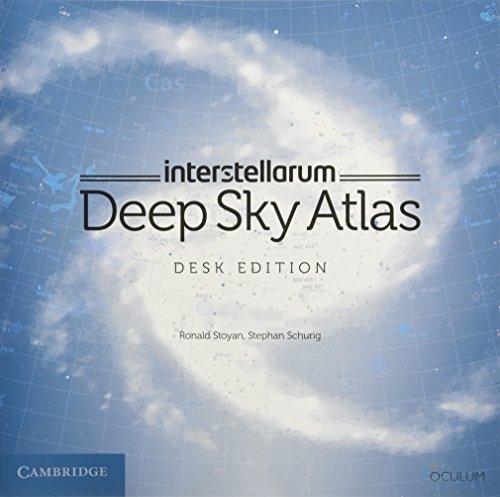 interstellarum Deep Sky Atlas: Desk Edition