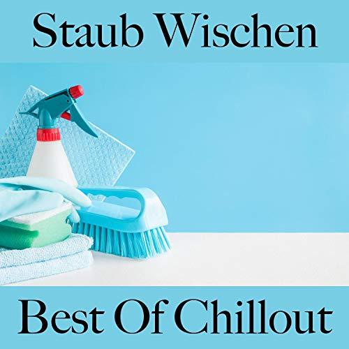Staub Wischen: Best of Chillout