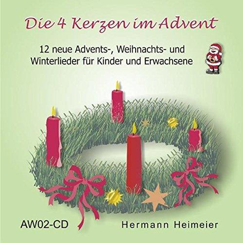 Die 4 Kerzen im Advent: 12 neue Adventslieder/Weihnachtslieder