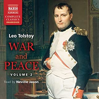 War and Peace, Volume 2                   By:                                                                                                                                 Leo Tolstoy                               Narrated by:                                                                                                                                 Neville Jason                      Length: 31 hrs and 24 mins     477 ratings     Overall 4.6