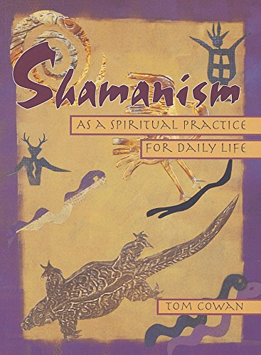 Shamanism As a Spiritual Practice for Daily Life (English Edition)