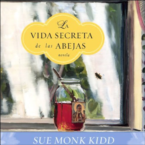 La Vida Secreta de las Abejas audiobook cover art